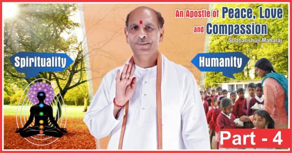 An Apostle of Peace, Love and Compassion Part 4 | Sudhanshu